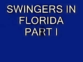 Swingers In Florida Part I- Dvxx